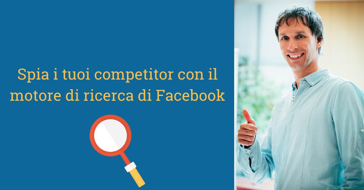 Facebook, dal Graph Search al motore di ricerca per analizzare le conversazioni e spiare i competitor