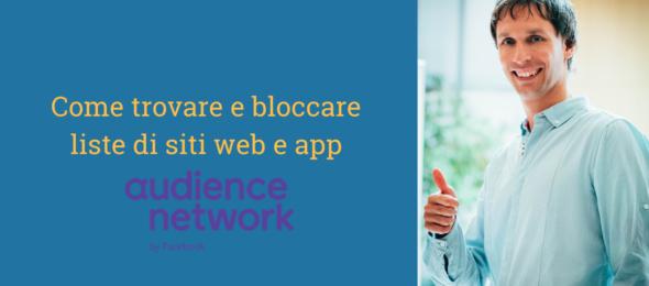 Come trovare ed escludere siti, app e pagine da Audience Network, Instant Articles e Video in-stream