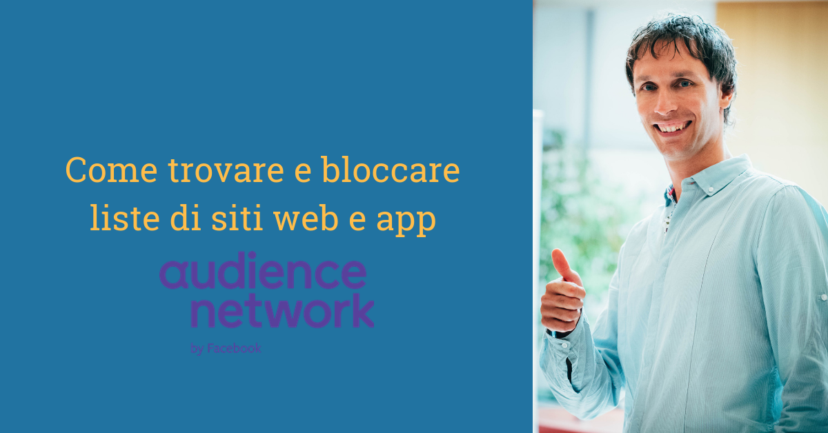 Come trovare ed escludere siti, app e pagine da Audience Network, Instant Articles e Video in-stream