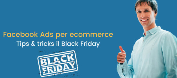 Black Friday, tips & tricks su Facebook Ads per Ecommerce