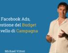 Facebook e Instagram Ads, la gestione del budget passerà a livello di campagna: che fare?