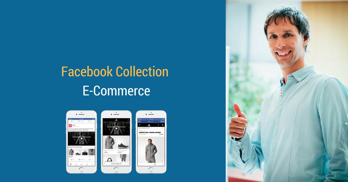 Facebook Ads Collection: come e perché utilizzarlo per incrementare le vendite del tuo ECommerce