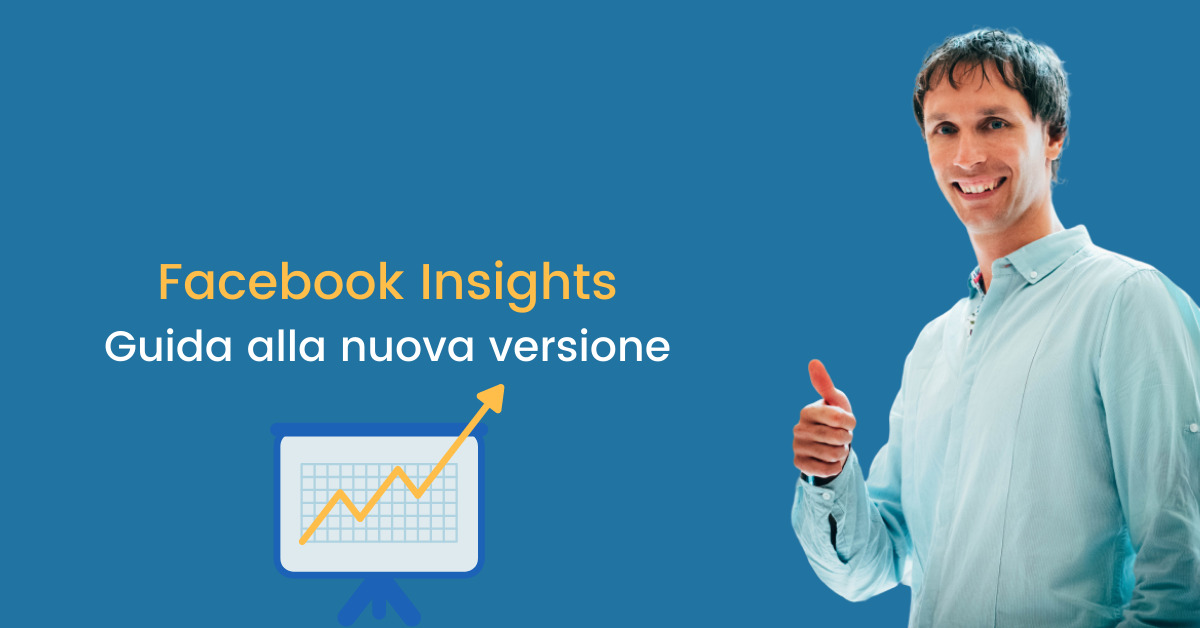 Facebook Insights: guida alla nuova versione