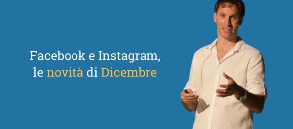 Facebook e Instagram, le novità di dicembre