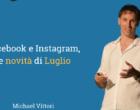 Facebook e Instagram, le novità di Luglio 2019