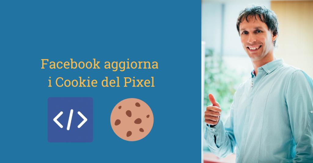 facebook pixel aggiornamento cookie