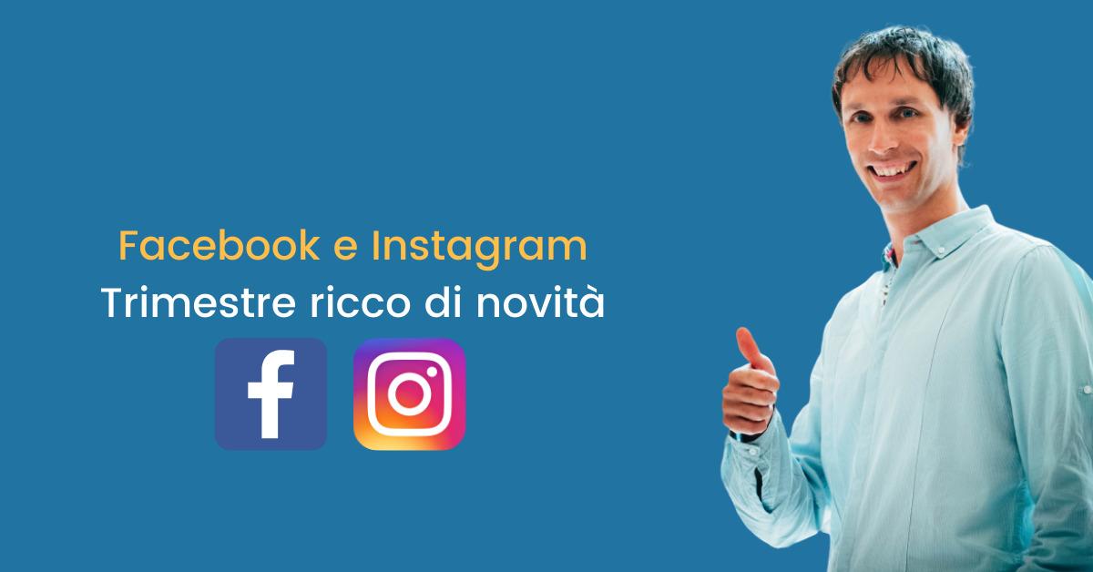 Facebook e Instagram, un trimestre di grandi novità