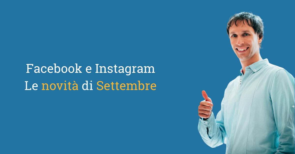 Facebook e Instagram, le novità di Settembre 2019