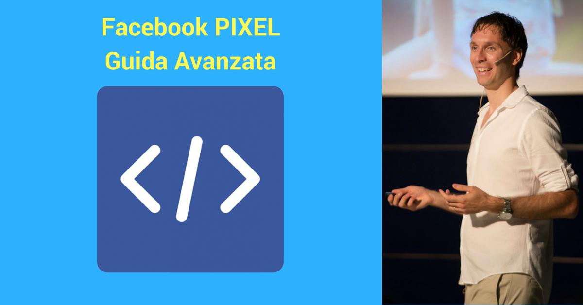 Pixel Facebook: Guida Avanzata