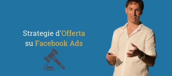 Facebook Ads, guida avanzata alle Strategie d'Offerta
