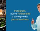 Instagram e Facebook, nuovi strumenti gratuiti per i piccoli business