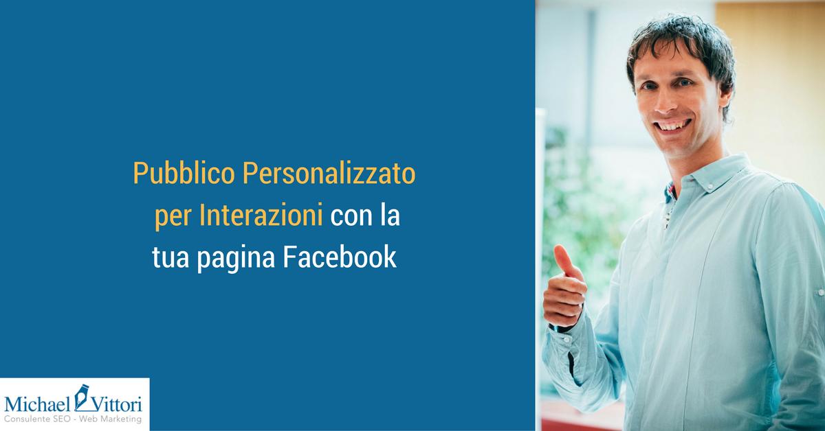 Facebook, arriva il pubblico personalizzato basato sulle interazioni degli utenti con la tua pagina