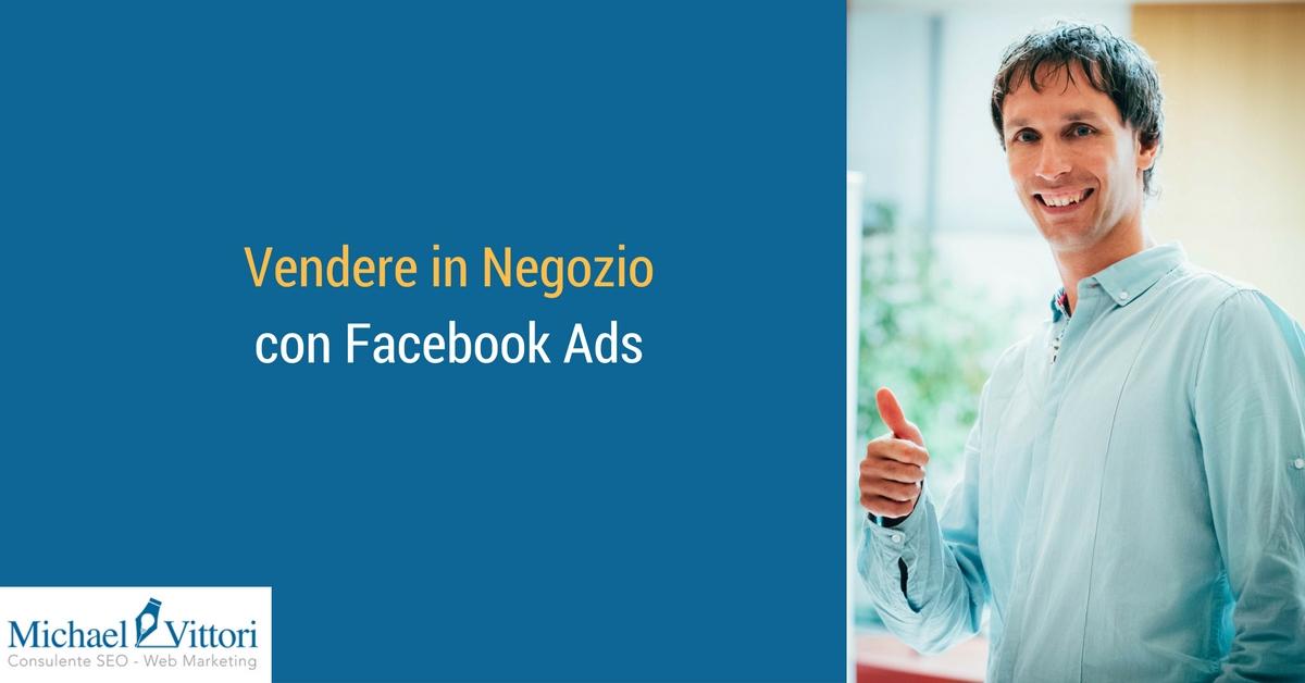 Vendere in Negozio con Facebook Ads: nuovi obiettivi e monitoraggio
